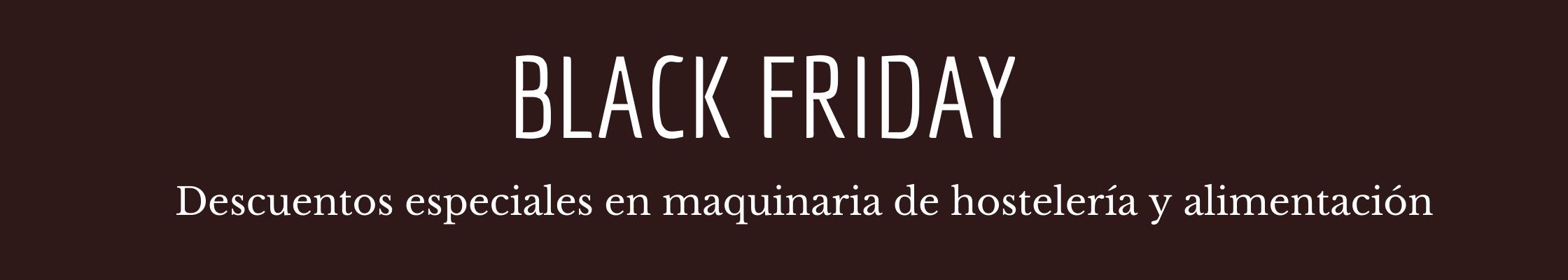 Black Friday ofertas maquinaria industrial para hostelería y alimentación