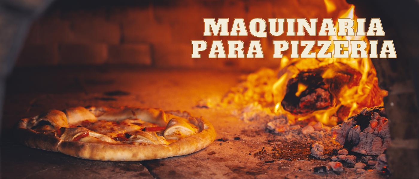 Maquinaria y Equipamiento para pizzerias